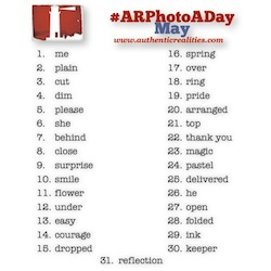 Join the Authentic Realities May Photo-A-Day Challenge! Tag your photos with #ARphotoaday and share. Easy peasy.